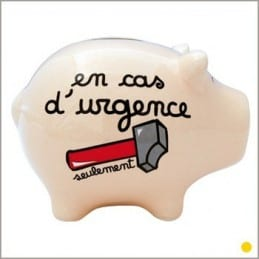 Petite Tirelire EN CAS D'URGENCE